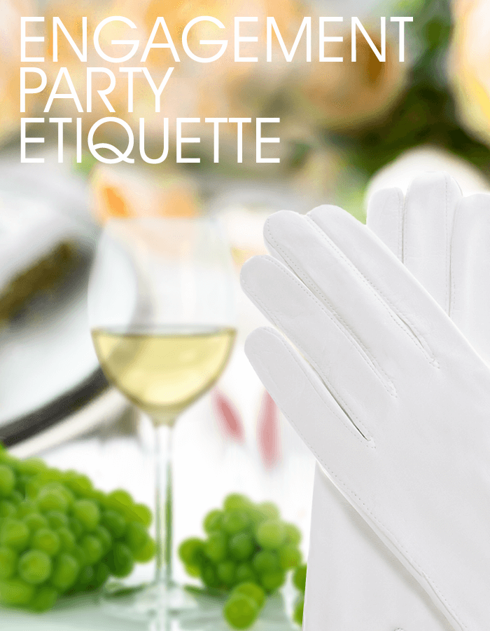 Engagement party etiquette: white glove and a glass of wine